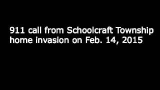 911 call from Schoolcraft home invasion