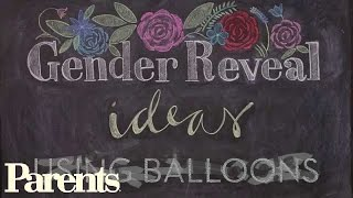 Gender Reveal Ideas Using Balloons | Parents