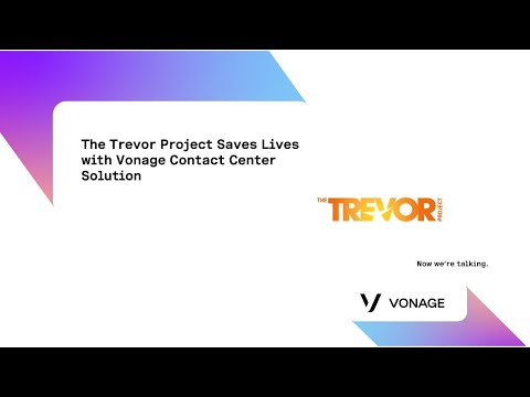 The Trevor Project saves lives with Vonage Contact Center Solution