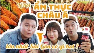 LỄ HỘI ẨM THỰC ĐƯỜNG PHỐ CHÂU Á lớn nhất Sài Gòn có gì hot ?    ĂN SẬP SÀI GÒN