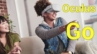 Oculus Go -  Oculus unveils $199 stand-alone VR headset