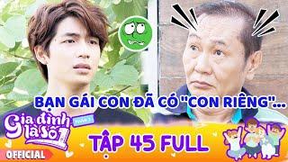 Gia đình là số 1 Phần 3   Tập 45 Full: Phim Gia Đình Việt hay nhất 2020 - Phim Tình cảm Gia Đình HTV