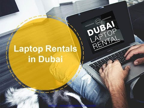 What is the need of Laptop Rental in Dubai?