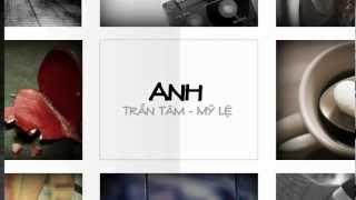 Anh - Trần Tâm & Mỹ Lệ (lyrics)