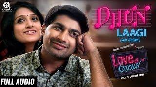 Dhun Laagi (Sad Version)   Full Audio Song   Love Ni Bhavai   Sachin-Jigar   Siddharth Amit Bhavsar