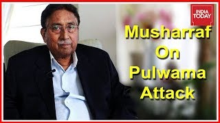 Pervez Musharraf accepts Jaish's role in Pulwama attack..