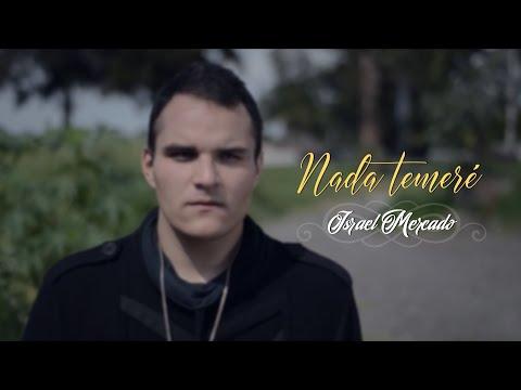 Israel Mercado - Nada Temeré (Video Oficial)