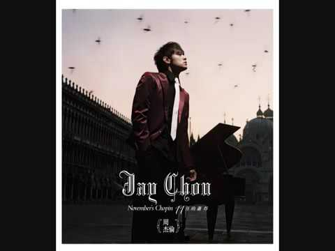 Jay Chou November's Chopin. 周杰倫 11月的蕭邦