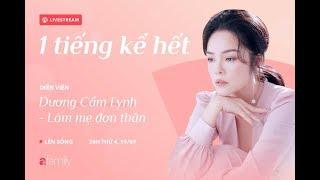 1 tiếng kể hết | Dương Cẩm Lynh: Khóc hết nước mắt khi làm mẹ đơn thân