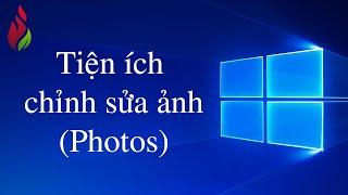 Thích học Windows 10 - Tiện ích chỉnh sửa ảnh Windows 10
