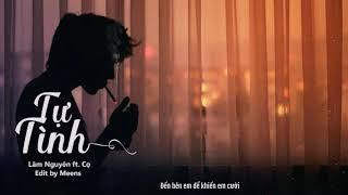 Tự Tình - Lâm Nguyên ft. Cọ「Lyrics Video」Meens