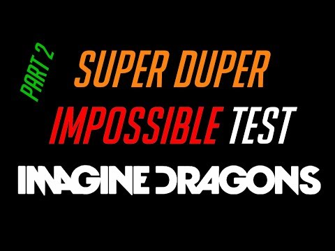 SUPER DUPER IMPOSSIBLE GUESS THE SONG   IMAGINE DRAGONS