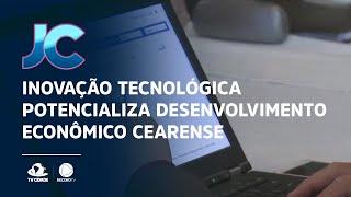 Inovação tecnológica potencializa desenvolvimento econômico cearense