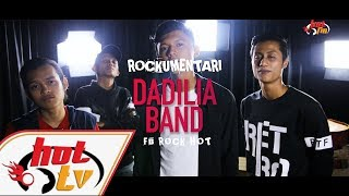 DADILIA BAND - Rockumentari Hot : FB Rock Hot