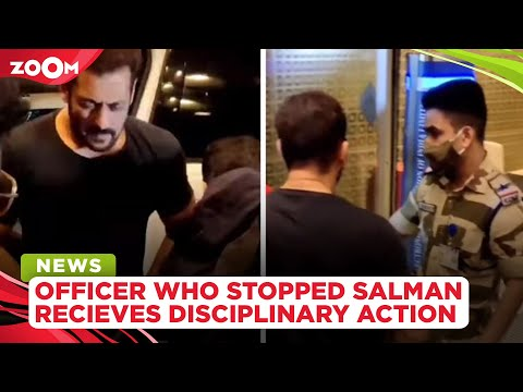 Netizens say CISF officer punished for stopping Salman Khan at the airport