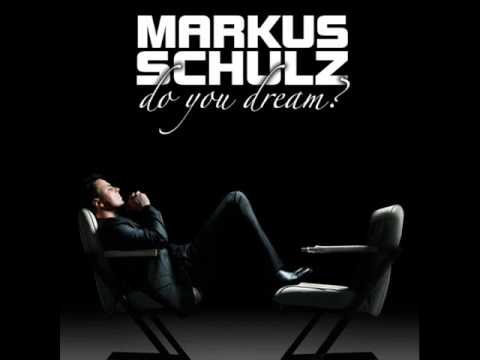 Markus Schulz - Do You Dream (Uplifting Vocal Mix)