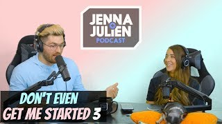 Podcast #227 - Don't Even Get Me Started 3 (with a message from Julien)
