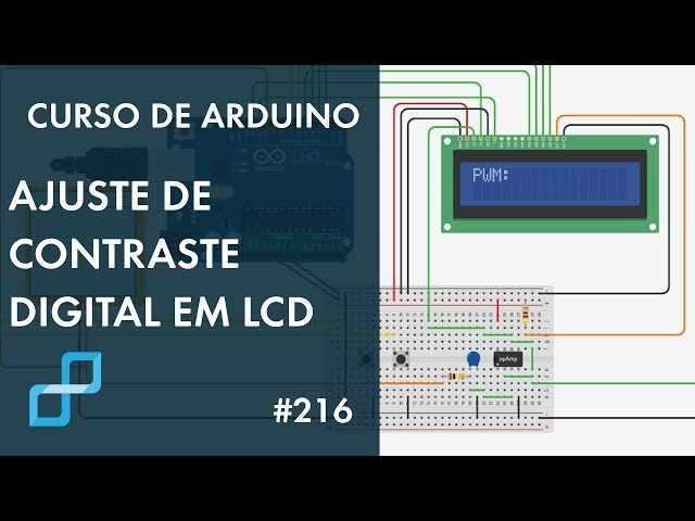 AJUSTE DE CONTRASTE DIGITAL EM LCD | Curso de Arduino #216