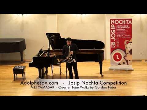 JOSIP NOCHTA COMPETITION MEI YAMASAKI Quarter Tone Waltz by Gordan Tudor