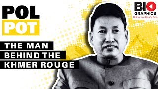 Pol Pot: The Man Behind the Khmer Rouge