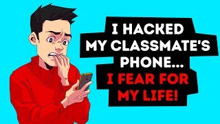 I HACKED MY CLASSMATE'S PHONE! MY TRUE HORROR STORY