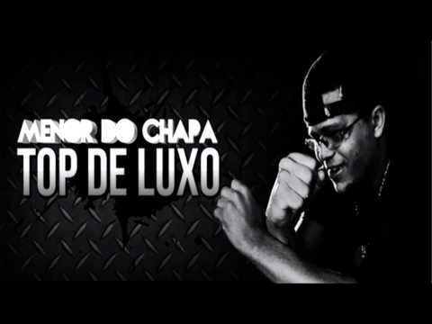 Baixar Mc Menor Do Chapa - Top De Luxo (Dj Junior Do Andaraí)
