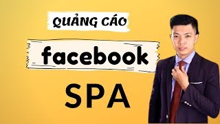 Tuyệt chiêu quảng cáo Facebook hiệu quả nhất cho SPA.