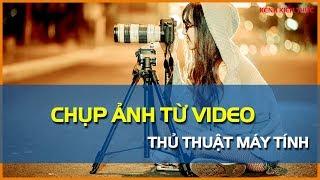Hướng Dẫn Cách Chụp ảnh Từ Video | Kênh Kiến Thức