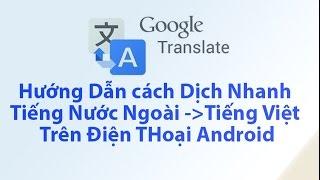 Cách Dịch Nhanh Tiếng Nước Ngoài Sang Tiếng Việt Trên Điện THoại Android Đơn Giản Nhất