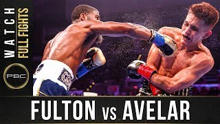 Fulton vs Avelar Full Fight: August 24, 2019 - PBC on FS1