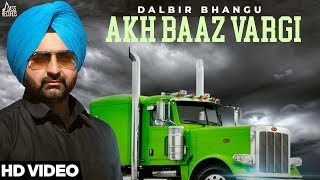 Akh Baaz Vargi | ( Full HD) | Dalbir Bhangu | New Punjabi Songs 2018 | Latest Punjabi Songs 2018