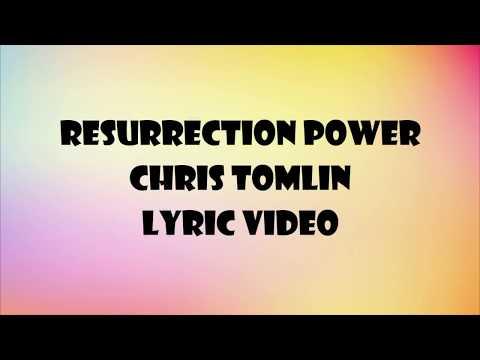 Chris Tomlin - Resurrection Power Lyric Video