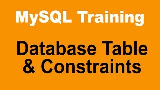 MySQL Tutorial for Beginners - Part 7 - Database Table and Constraints