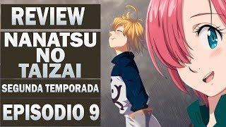 NANATSU NO TAIZAI(Segunda Temporada)REVIEW EPISODIO 09 !