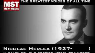THIS PROJECT IS RESERVED ONLY FOR THE GREATEST! Romanian baritone Nicolae Herlea in this list? Please comment!  Nicolae Herlea, Baritone (1927-2014)  Giuseppe Verdi - Il Trovatore Il balen del suo sor