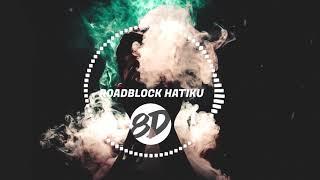 Baby Shima & Floor 88 - Roadblock Hatiku (8d Audio) 🎧 Use Headphones / Earphones