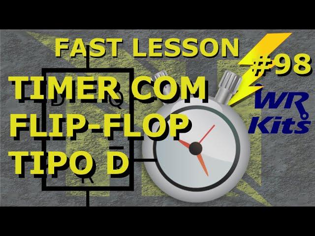 TIMER COM FLIP-FLOP D | Fast Lesson #98