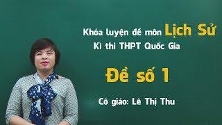 Đề thi thử THPT QG môn Sử năm 2018 - Đề số 1 - Cô Lê Thị Thu