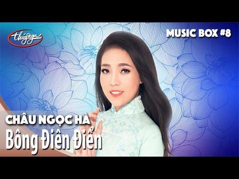 Châu Ngọc Hà | Bông Điên Điển | Thúy Nga Music Box #8