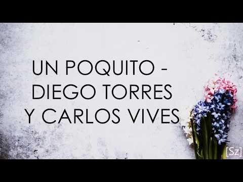 Diego Torres y Carlos Vives - Un Poquito (Letra)