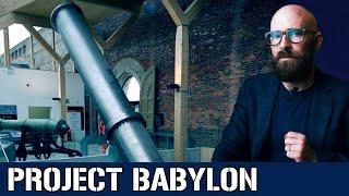 Project Babylon: Mega-Guns, Assassinations, and Saddam Hussein