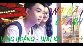 Nơi Này Có Anh - Long Hoàng & Linh Ka Cover