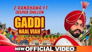 Gaddi Naal Viah – Z Randhawa – Deepak Dhillon