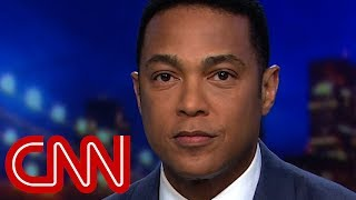 Don Lemon: Trump caved after failing to defend the indefensible