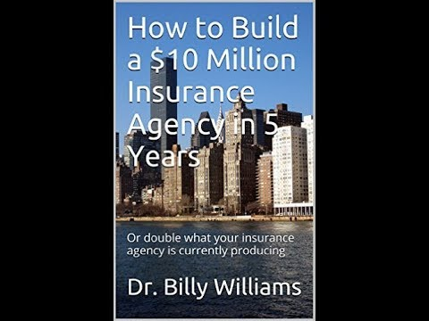 How to Build a $10 Million Insurance Agency 2018