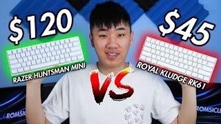 $120 Razer Huntsman Mini VS $45 Royal Kludge RK61!