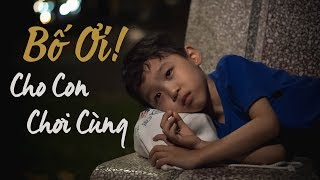 [Phim ngắn] Bố Ơi Cho Con Chơi Cùng - Phim ngắn cảm động | TWS Media