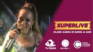 Solange Almeida canta sucessos no Marina Al Mare   SuperLive