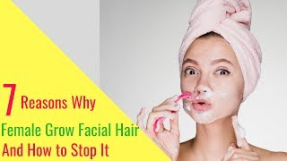 Reasons Why Females Grow Facial Hair and How to Stop It