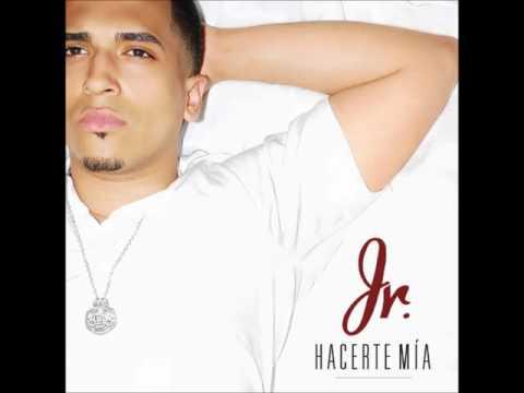 Jr - Hacerte Mia